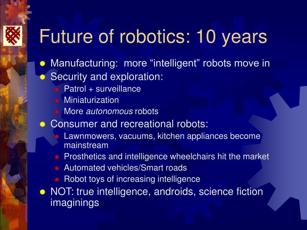 Future of robotics: 10 years
