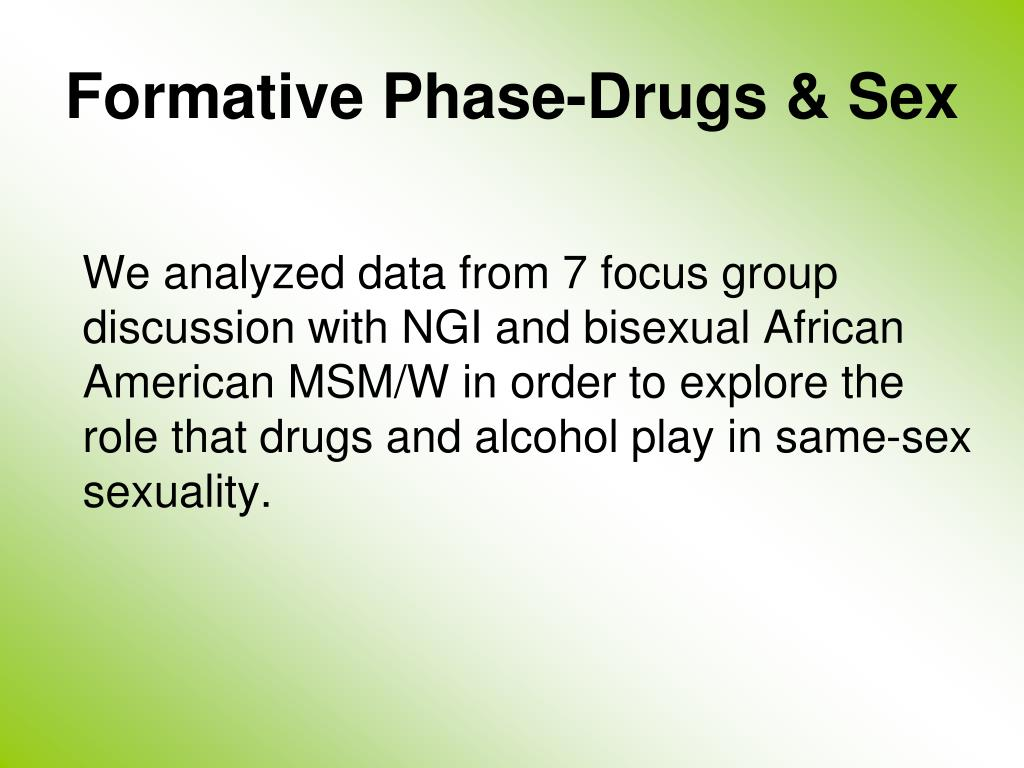 Formative Phase-Drugs & Sex