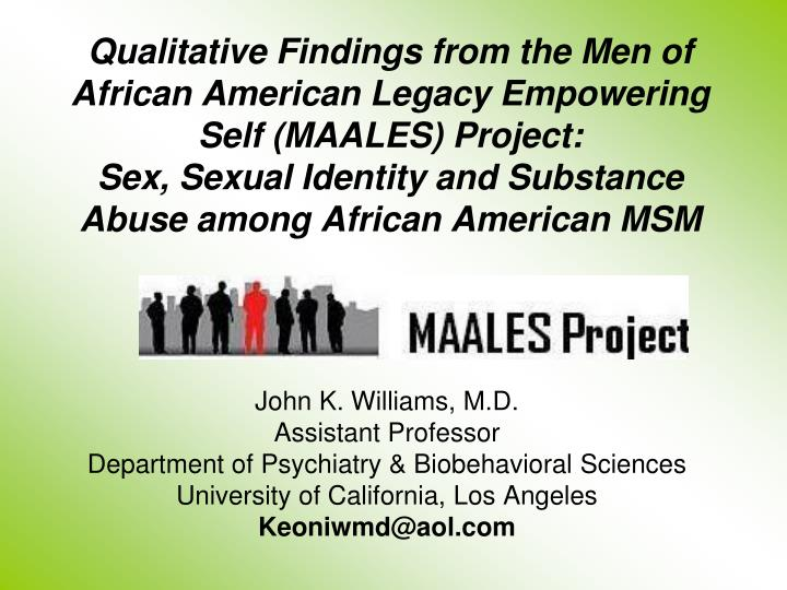 Qualitative Findings from the Men of African American Legacy Empowering Self (MAALES) Project: