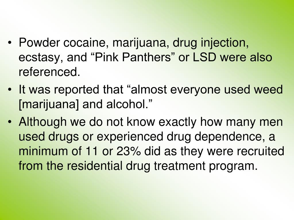 "Powder cocaine, marijuana, drug injection, ecstasy, and ""Pink Panthers"" or LSD were also referenced."