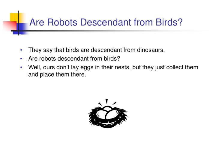 Are Robots Descendant from Birds?