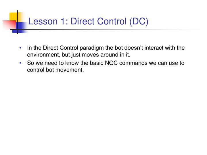 Lesson 1: Direct Control (DC)