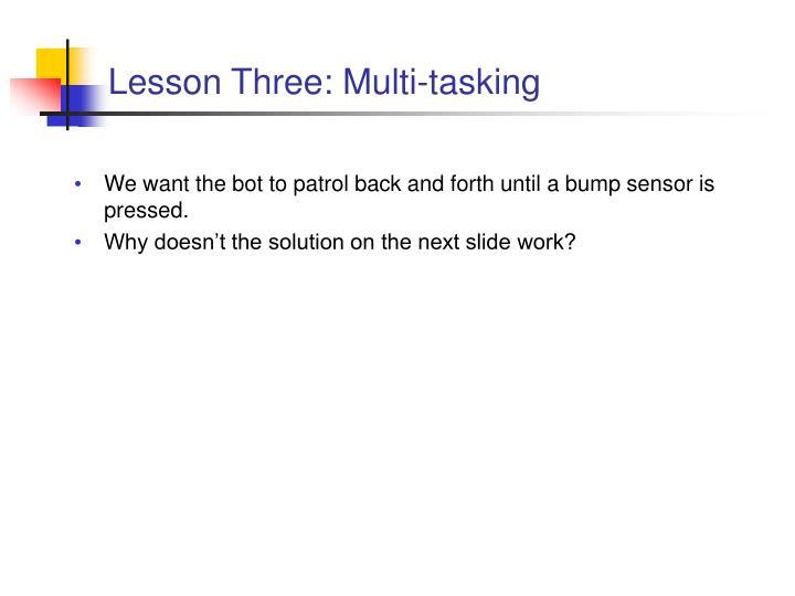 Lesson Three: Multi-tasking