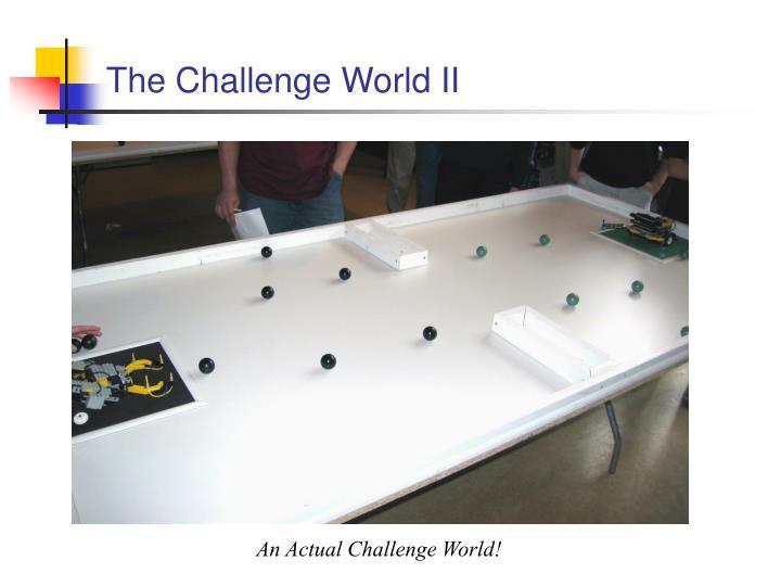 The Challenge World II