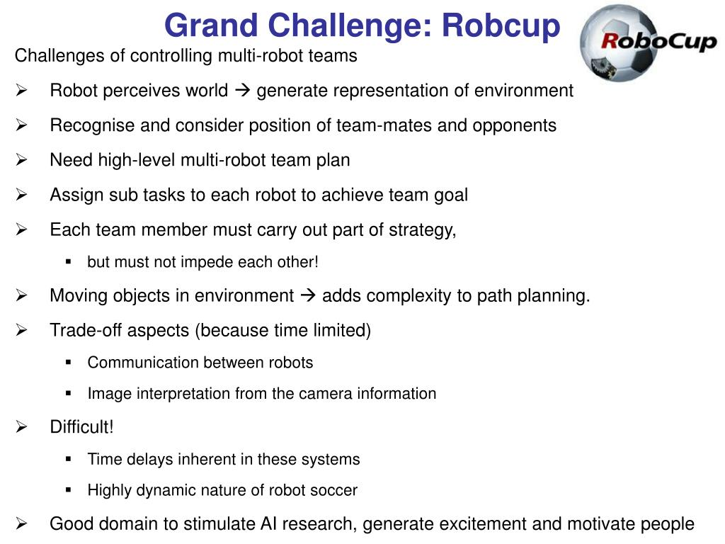 Grand Challenge: Robcup
