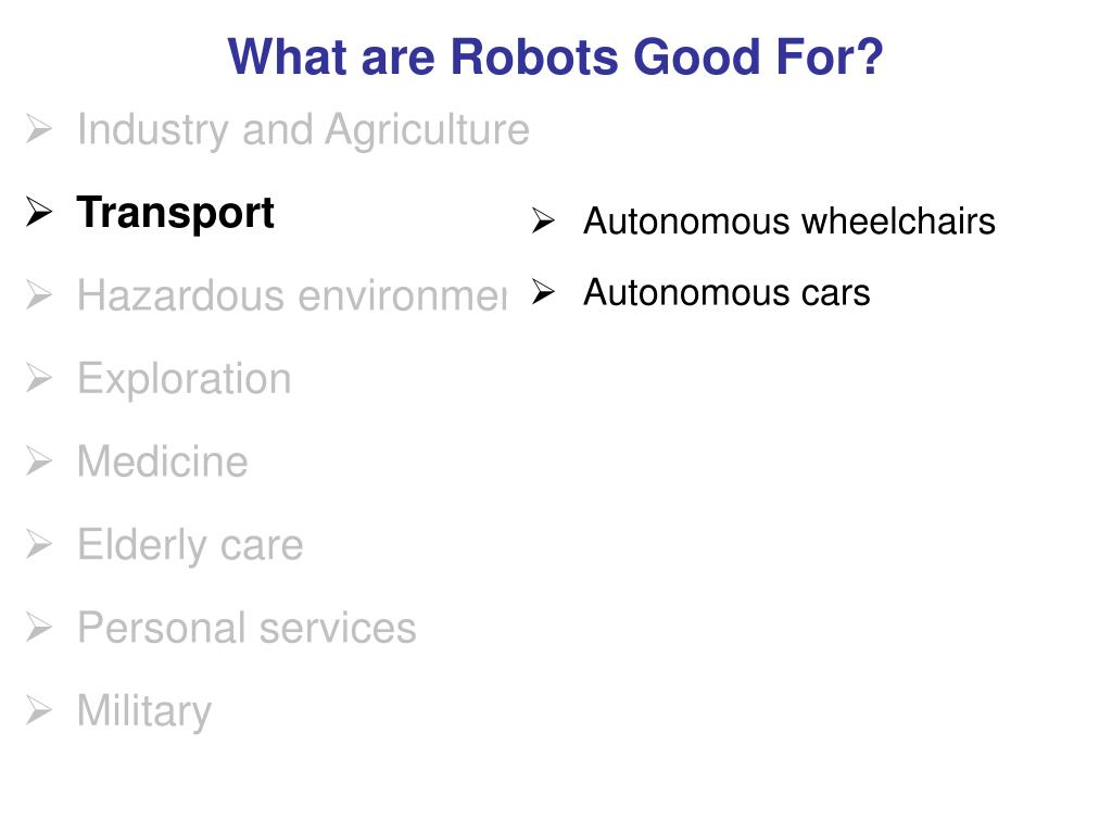 What are Robots Good For?