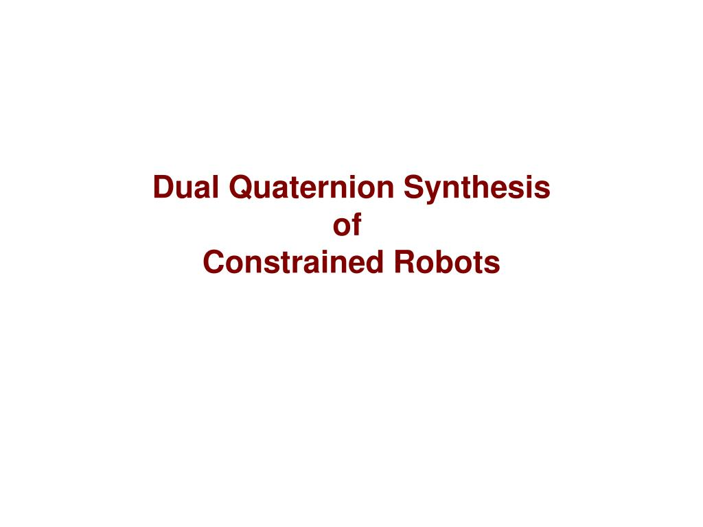 Dual Quaternion Synthesis