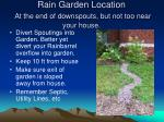 rain garden location at the end of downspouts but not too near your house