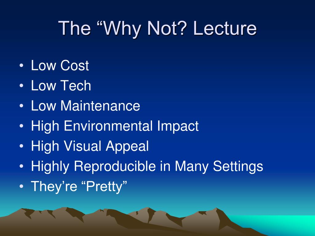 "The ""Why Not? Lecture"