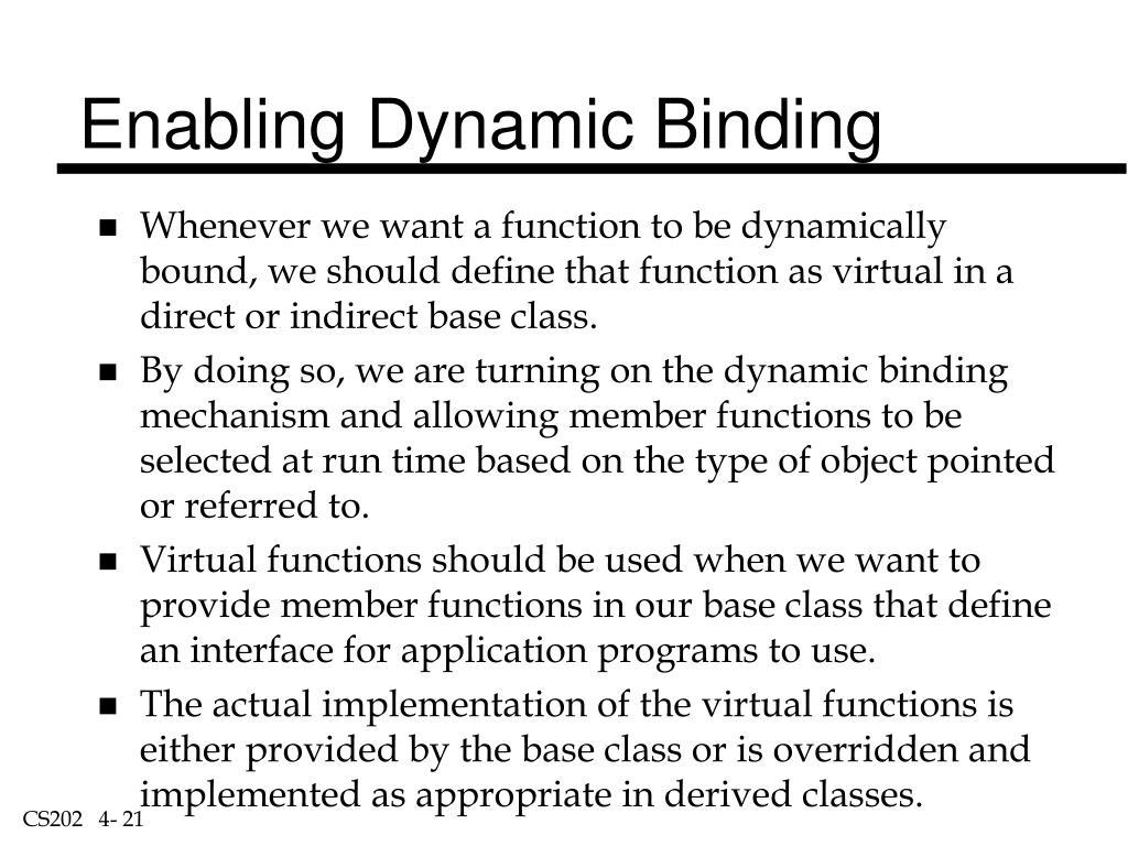 Enabling Dynamic Binding