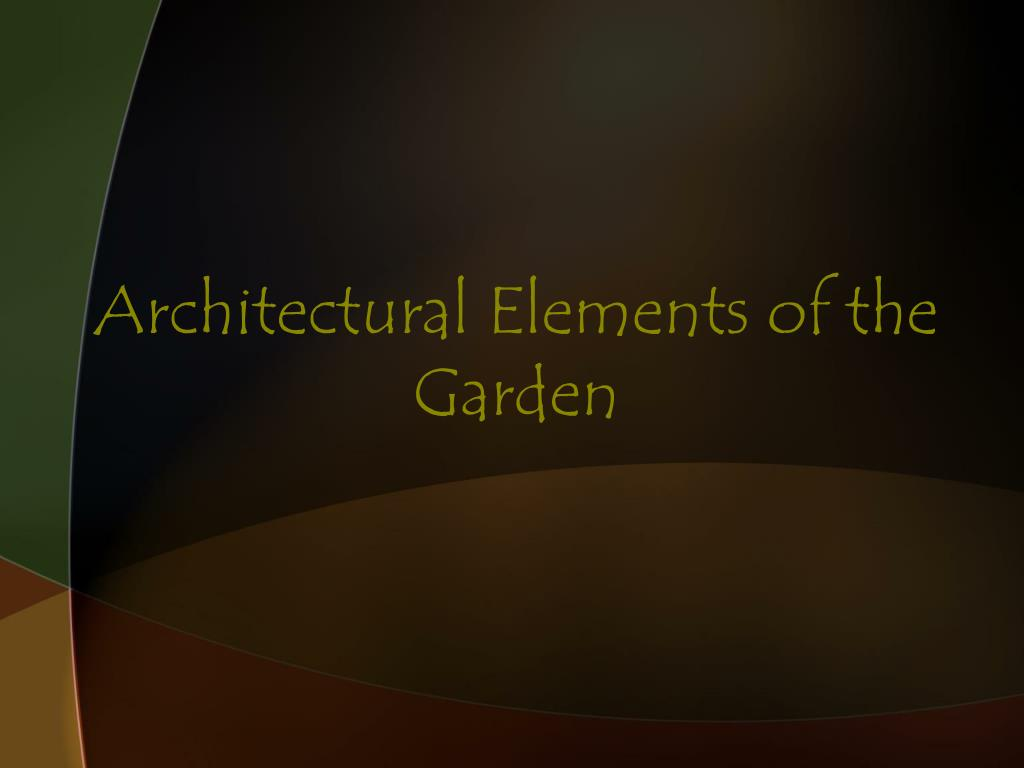 Architectural Elements of the Garden