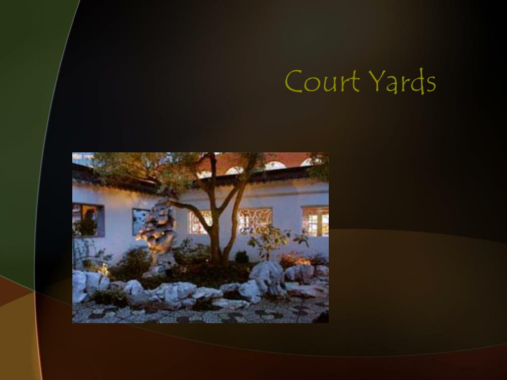 Court Yards