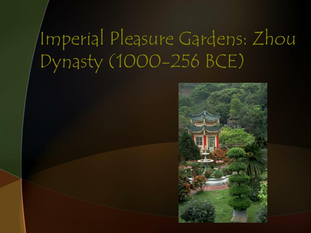 Imperial Pleasure Gardens: Zhou Dynasty (1000-256 BCE)