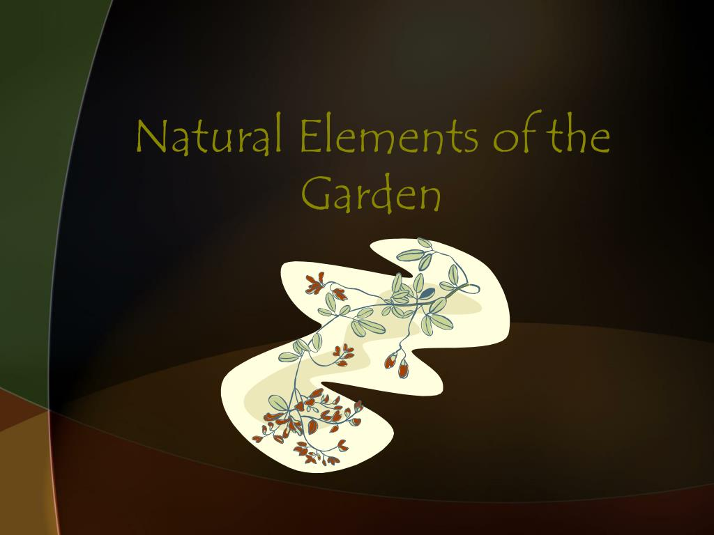 Natural Elements of the Garden