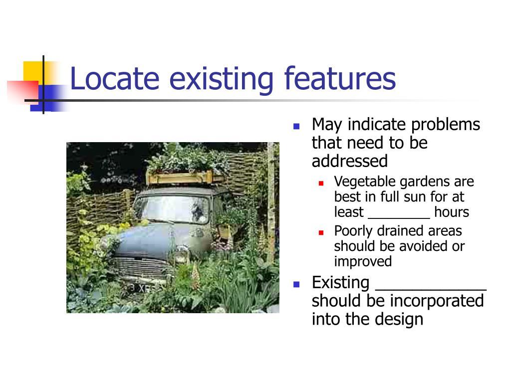 Locate existing features