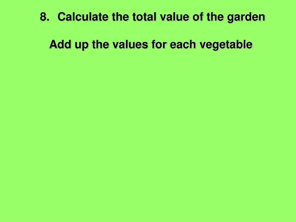 Calculate the total value of the garden