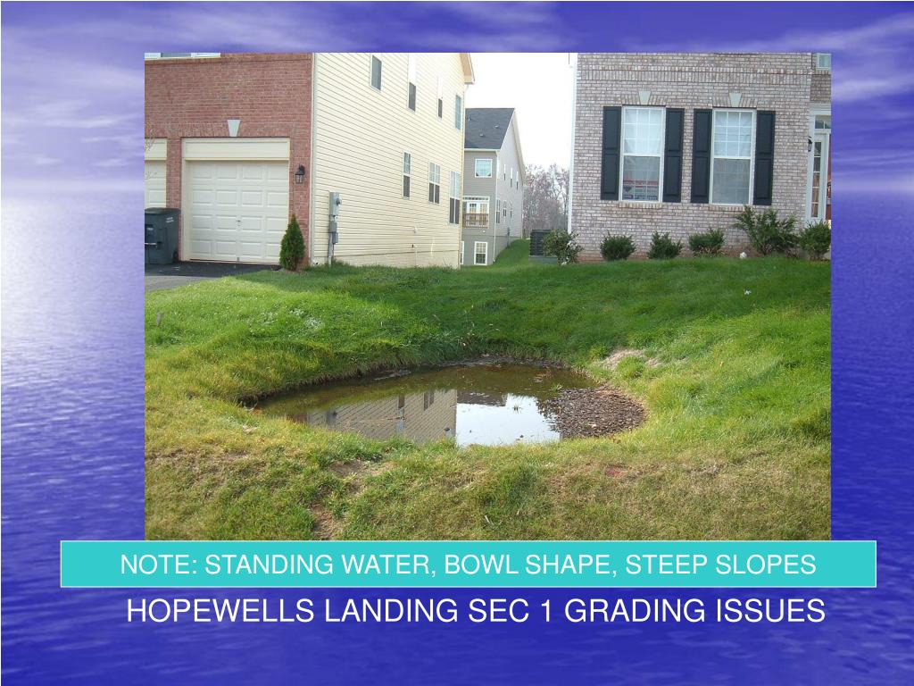 NOTE: STANDING WATER, BOWL SHAPE, STEEP SLOPES