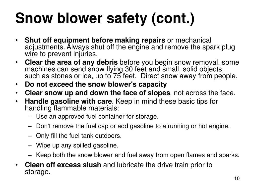 Snow blower safety (cont.)