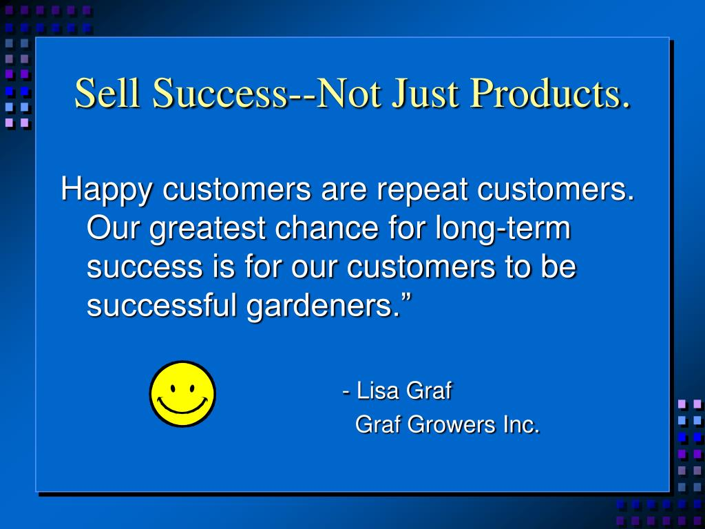 Sell Success--Not Just Products.
