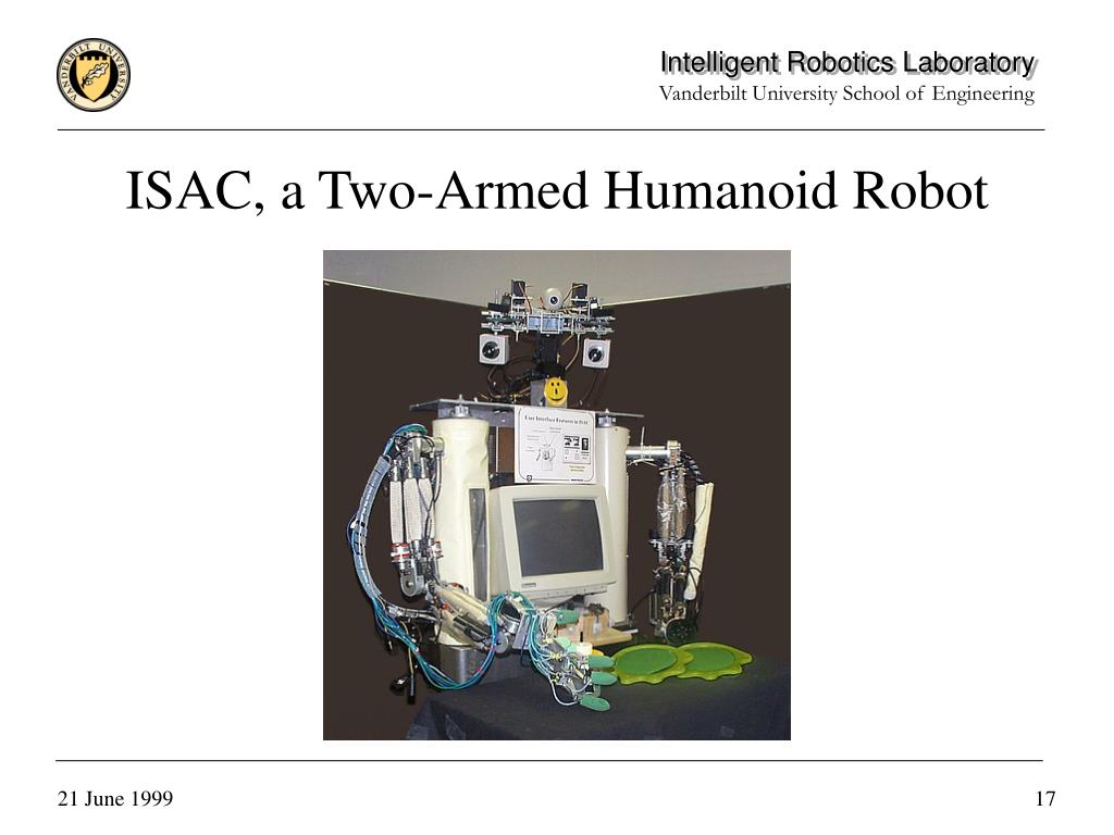 ISAC, a Two-Armed Humanoid Robot