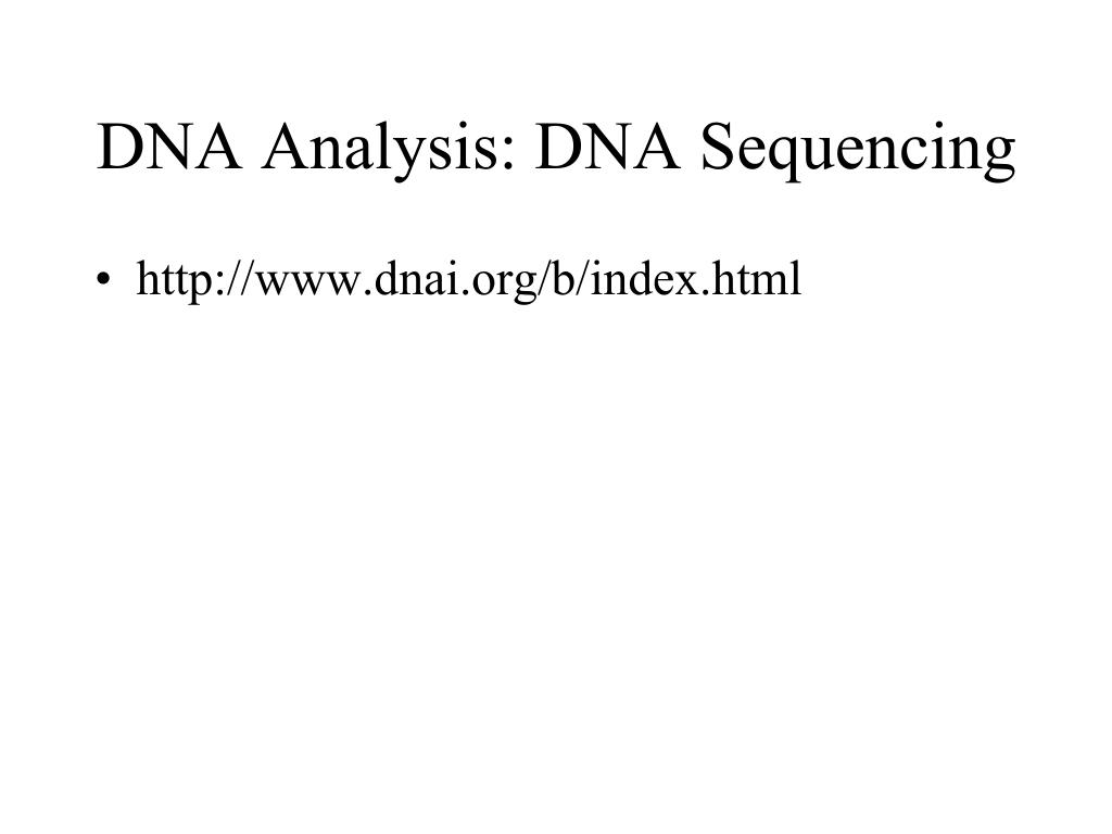 DNA Analysis: DNA Sequencing