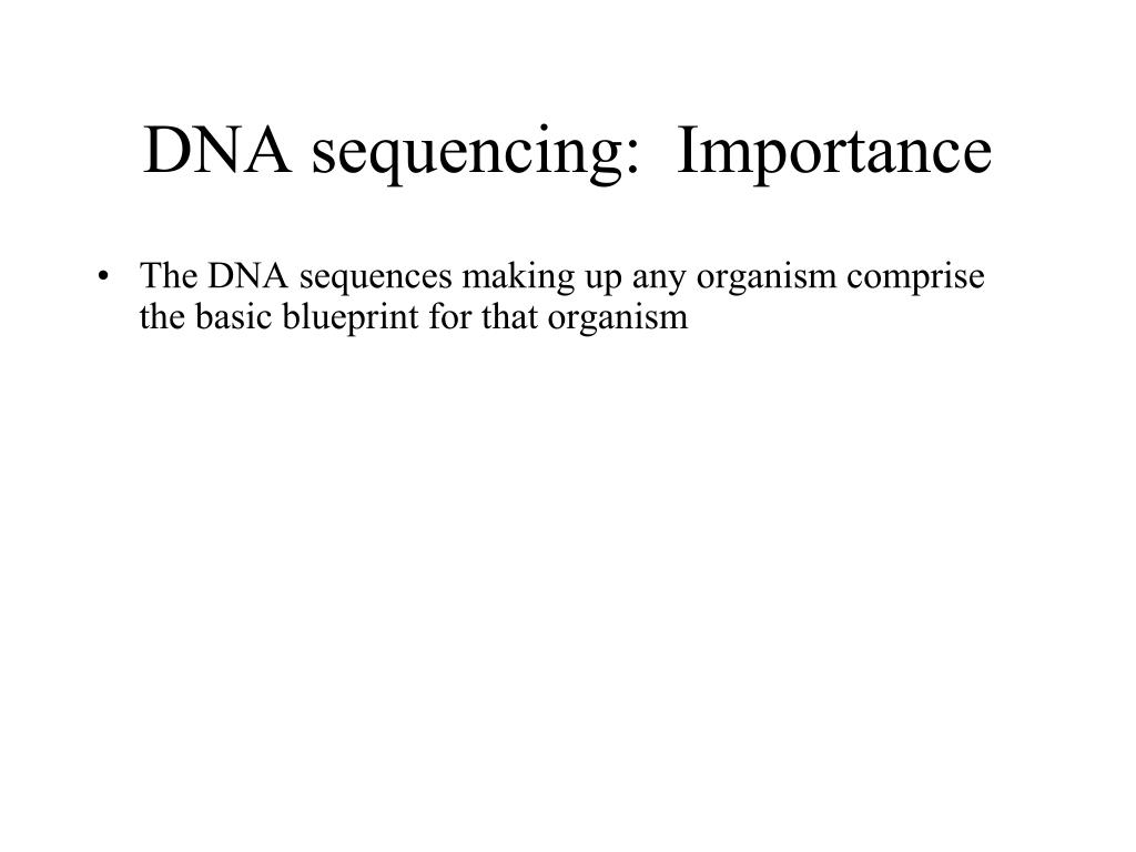 DNA sequencing:  Importance