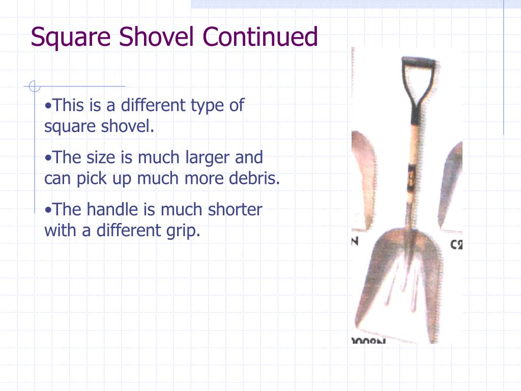 Square Shovel Continued