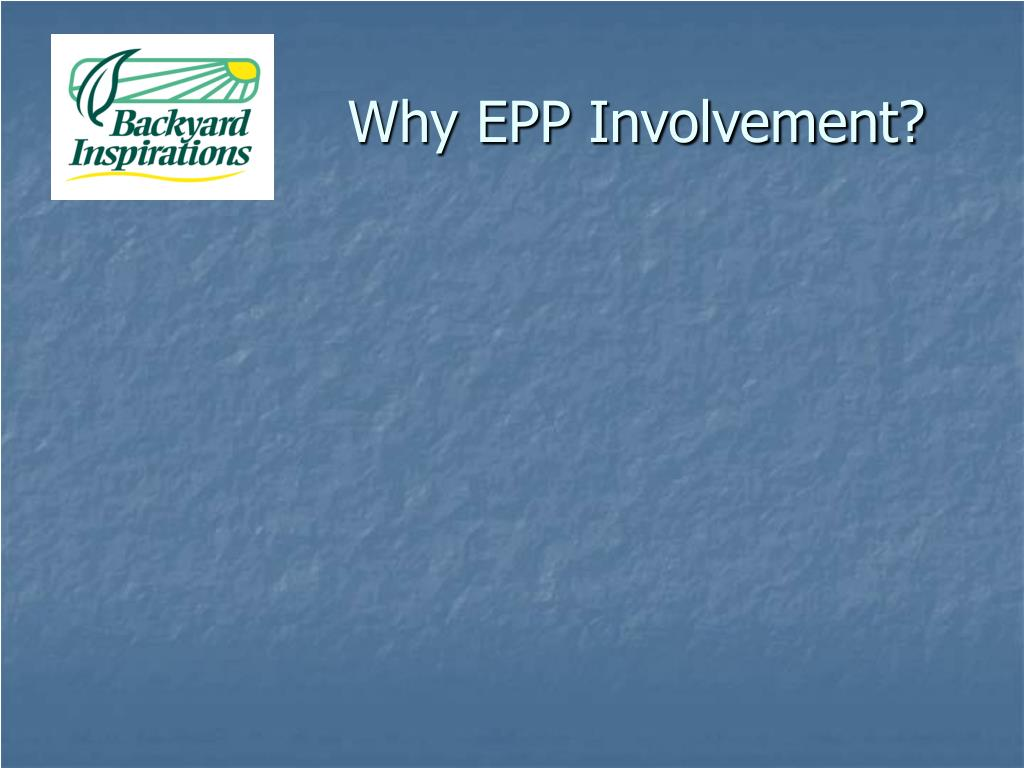 Why EPP Involvement?