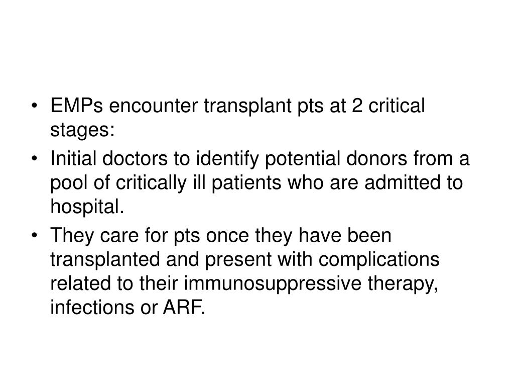 EMPs encounter transplant pts at 2 critical stages: