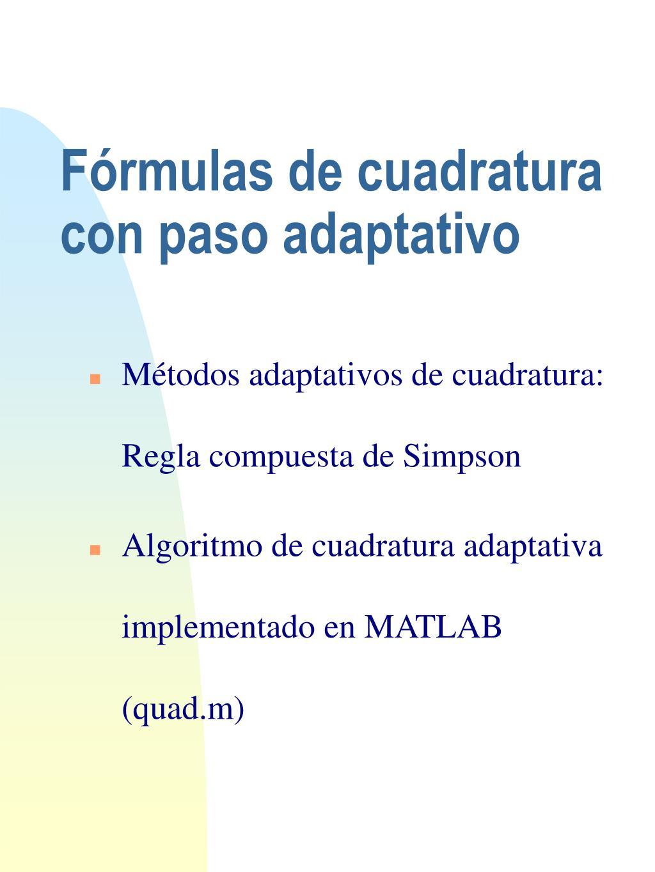 Fórmulas de cuadratura con paso adaptativo