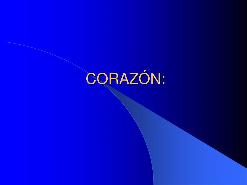 CORAZÓN:
