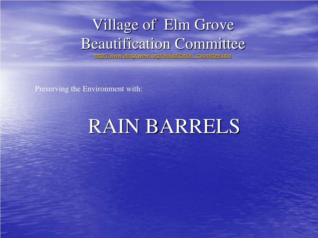 village of elm grove beautification committee http www elmgrovewi org beautification committee htm
