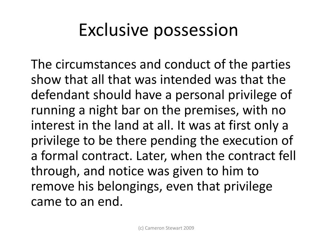 Exclusive possession