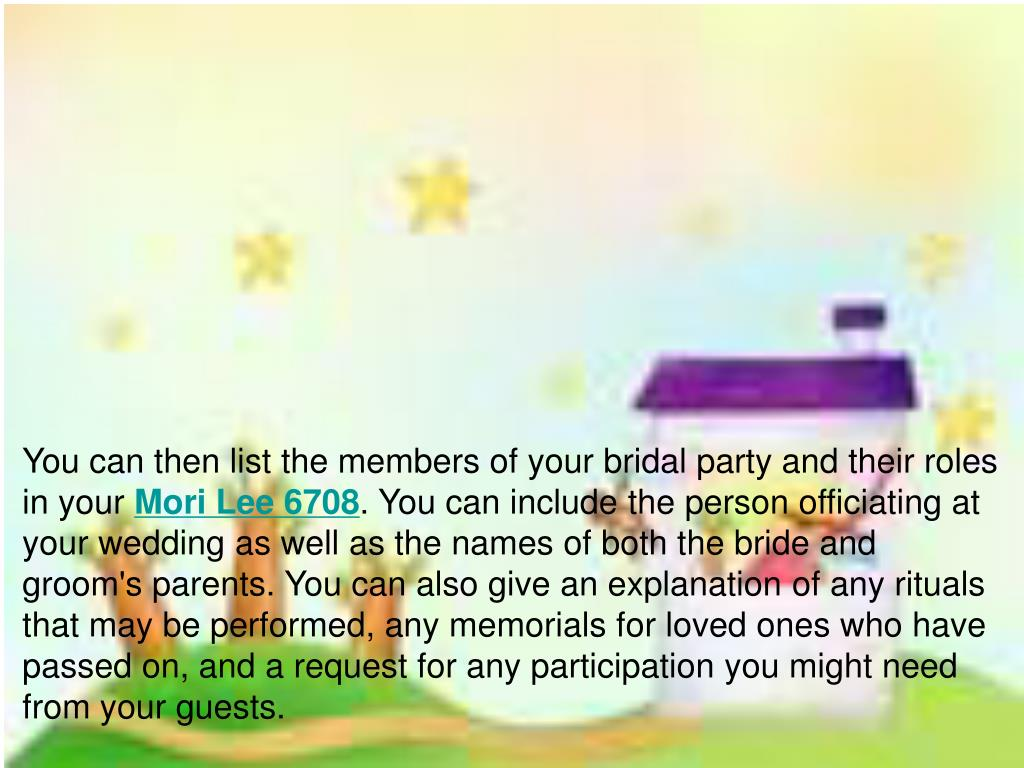 You can then list the members of your bridal party and their roles in your