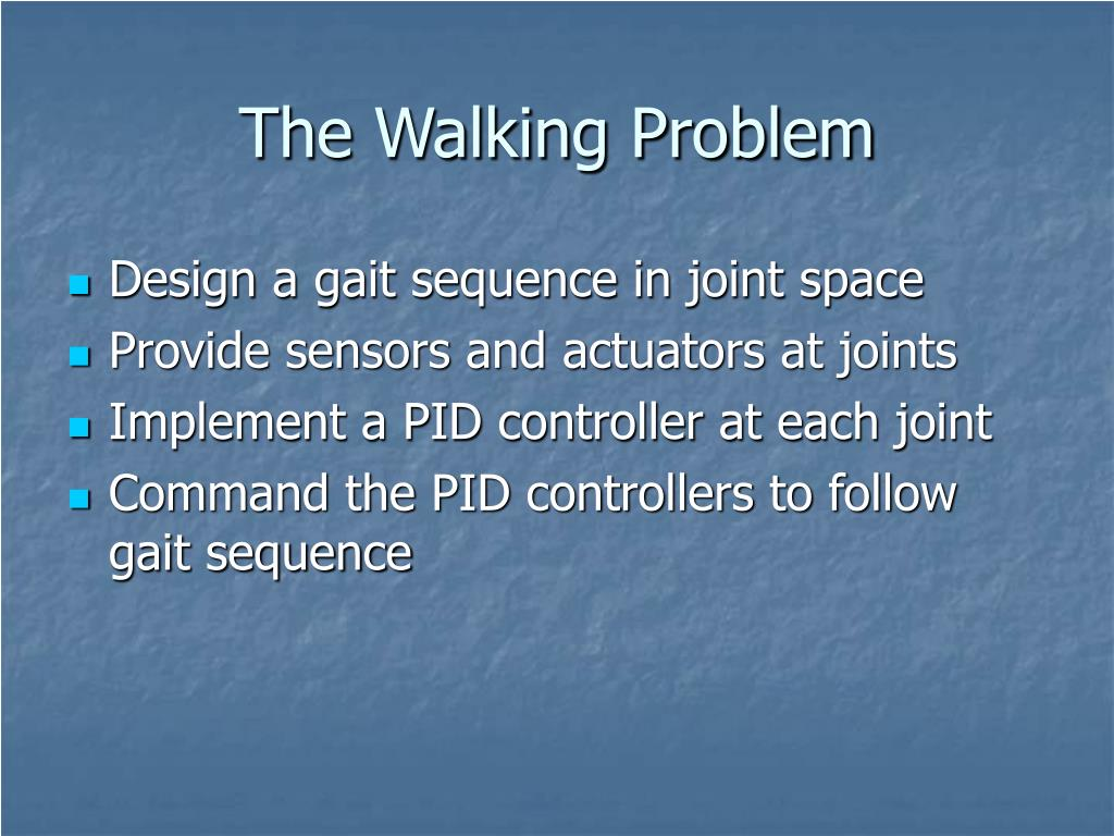 The Walking Problem