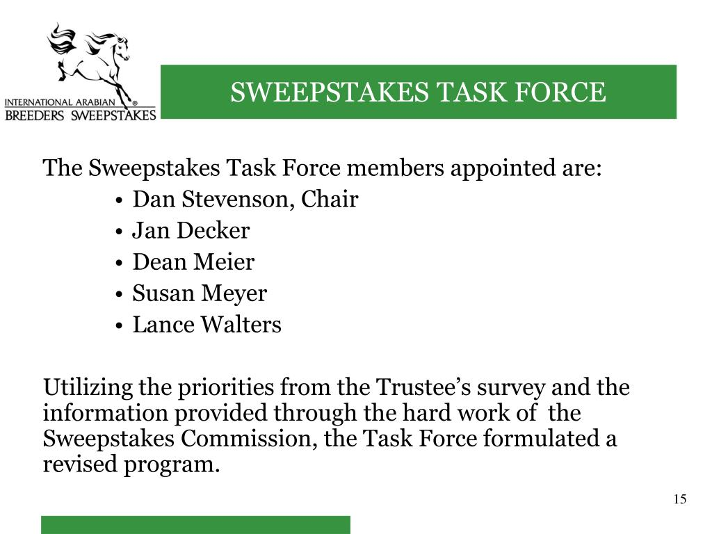 The Sweepstakes Task Force members appointed are: