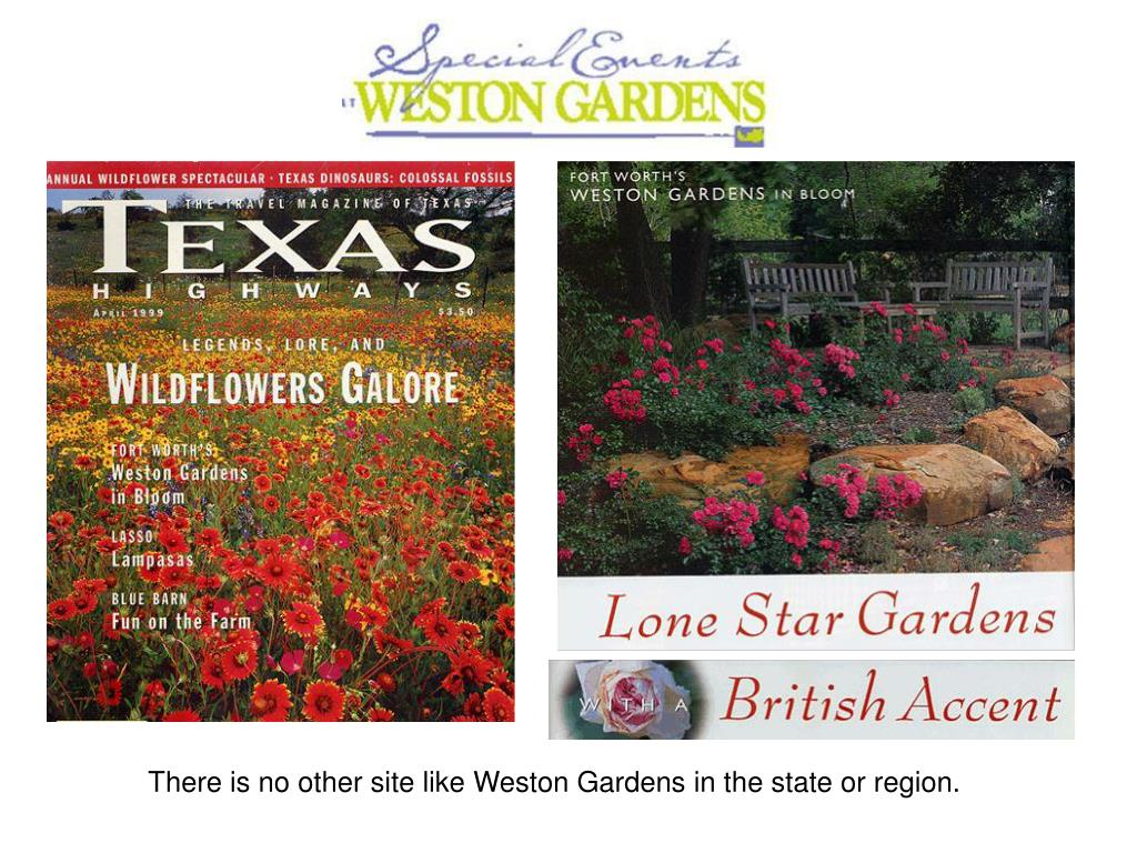There is no other site like Weston Gardens in the state or region.