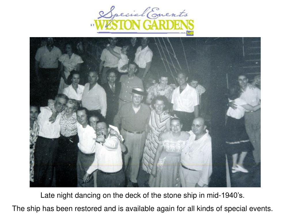 Late night dancing on the deck of the stone ship in mid-1940's.