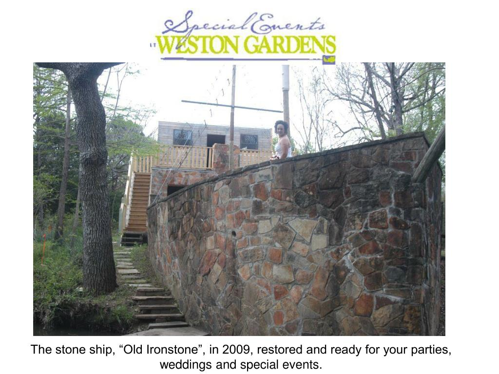 """The stone ship, """"Old Ironstone"""", in 2009, restored and ready for your parties, weddings and special events."""