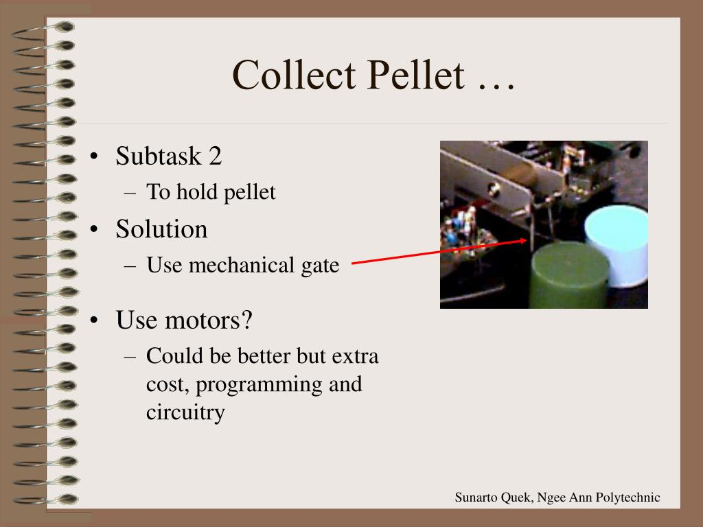 Collect Pellet …