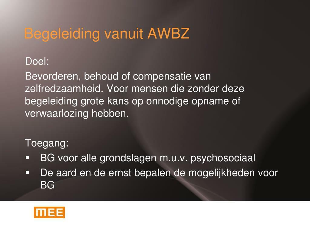 Begeleiding vanuit AWBZ
