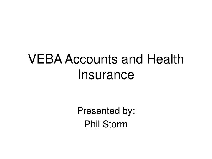 Veba accounts and health insurance l.jpg