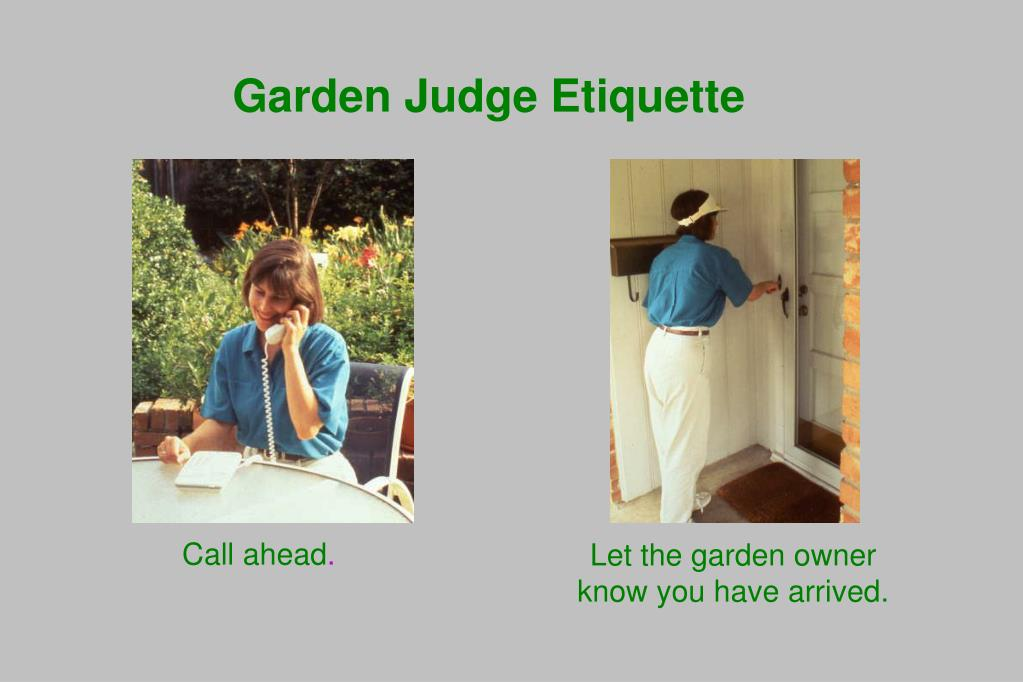 Garden Judge Etiquette