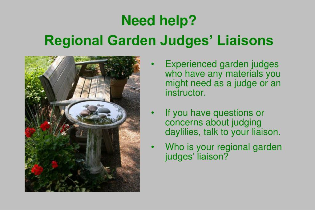 Experienced garden judges who have any materials you might need as a judge or an instructor.