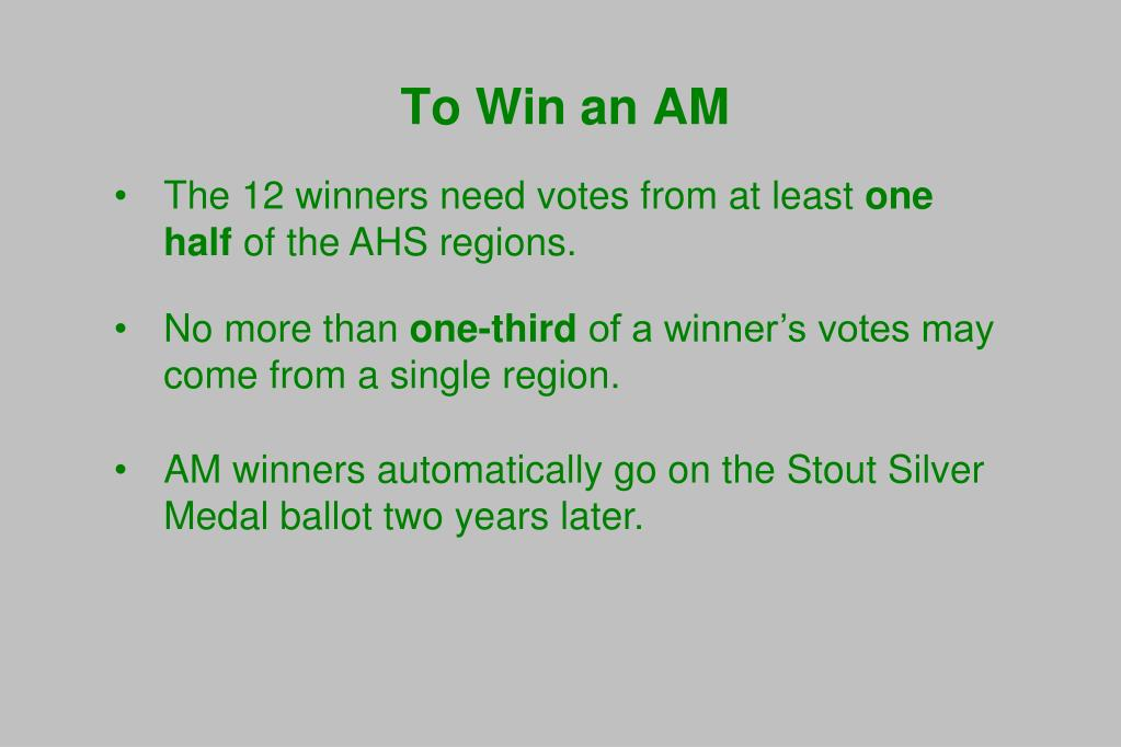 To Win an AM