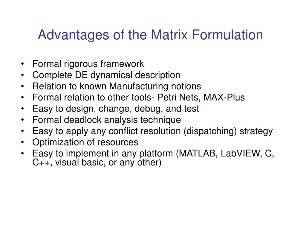 Advantages of the Matrix Formulation