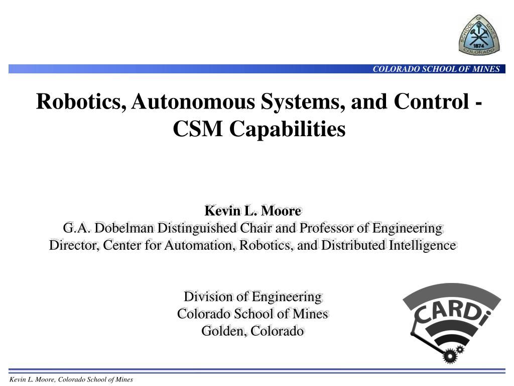 Robotics, Autonomous Systems, and Control - CSM Capabilities