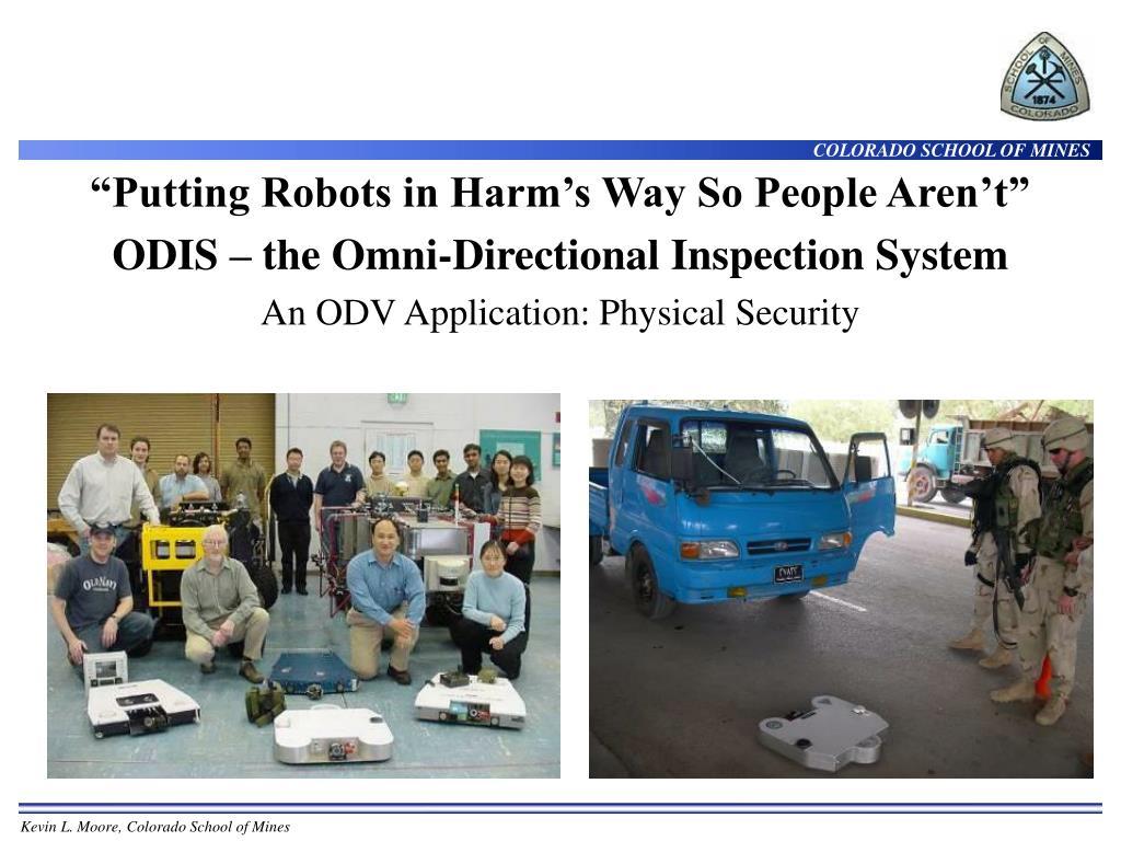 """""""Putting Robots in Harm's Way So People Aren't"""""""