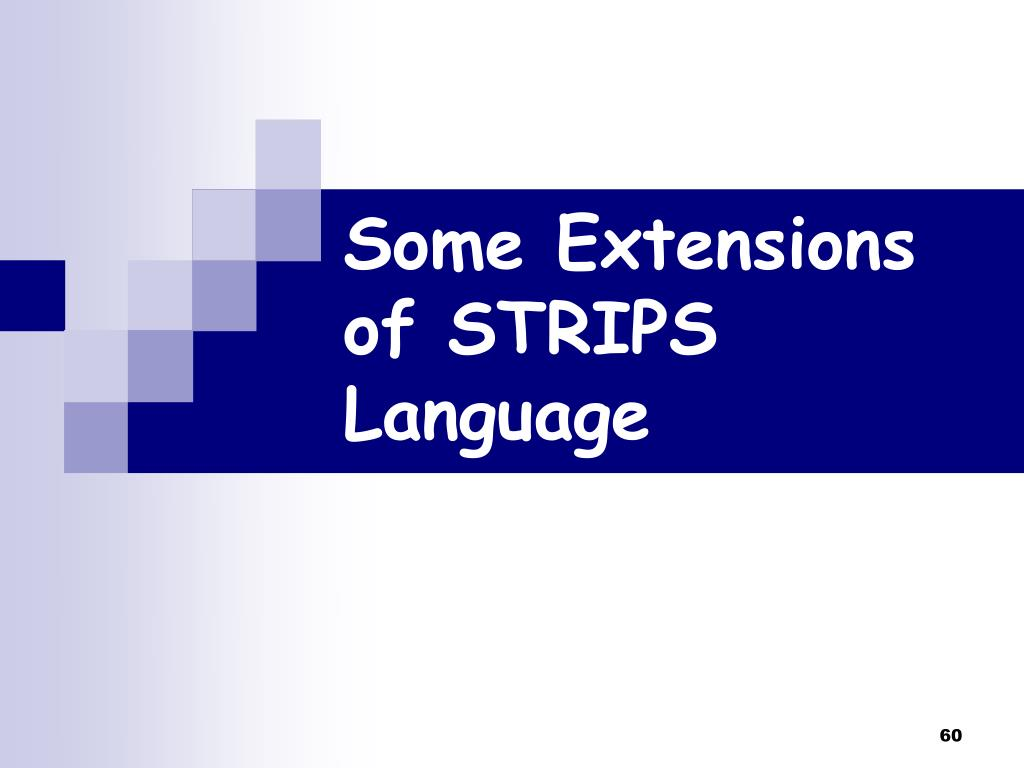 Some Extensions of STRIPS Language