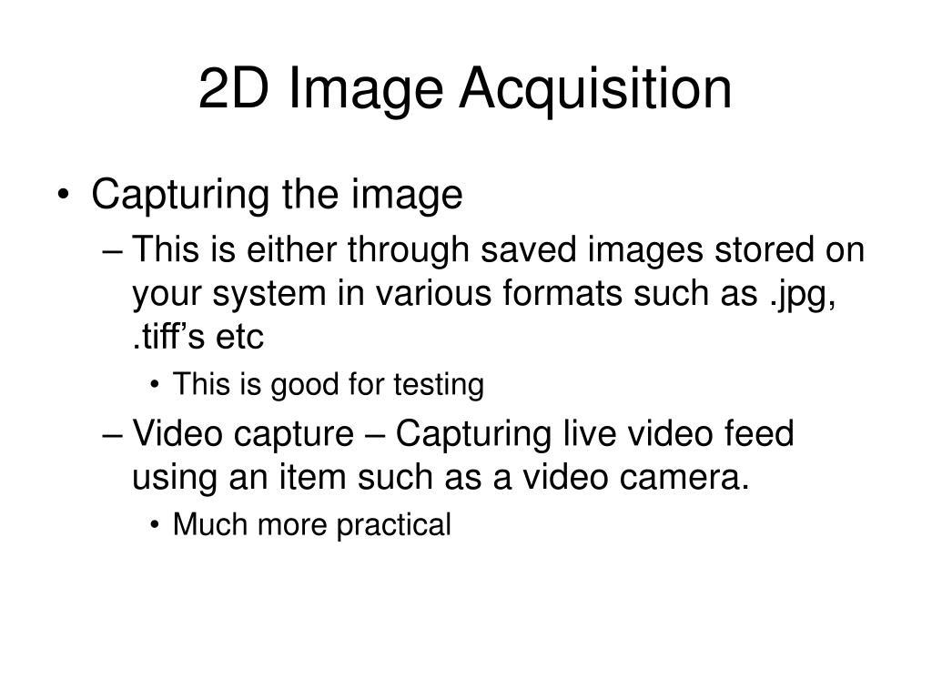 2D Image Acquisition